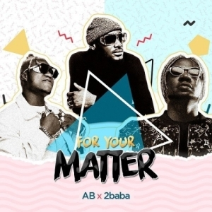 Instrumental: Ab - For Your Matter ft. 2Baba